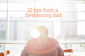 10-hot-success-tips-from-a-freelancing-dad