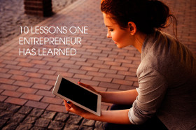 10-lessons-one-entrepreneur-has-learned