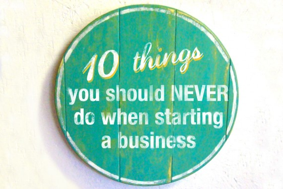 10-things-never-do-in-business