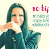 10-tips-enjoy-better-relationships