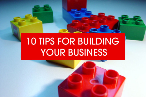 10-tips-for-building-your-business