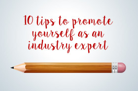 10-tips-to-promote-yourself-as-an-industry-expert10-tips-to-promote-yourself-as-an-industry-expert