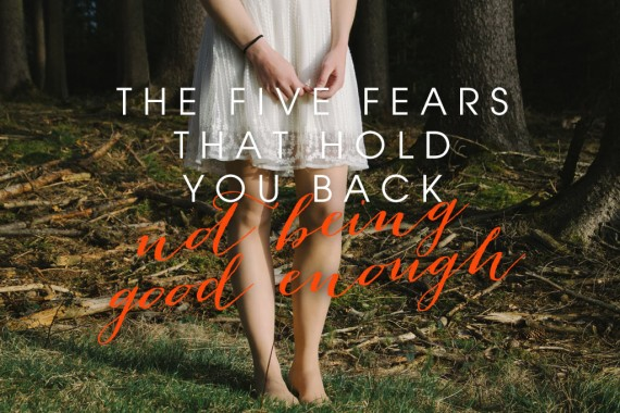 5-fears-not-good-enough