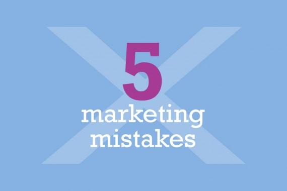 5-marketingmistakes