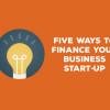 5-ways-to-finance-a-start-up