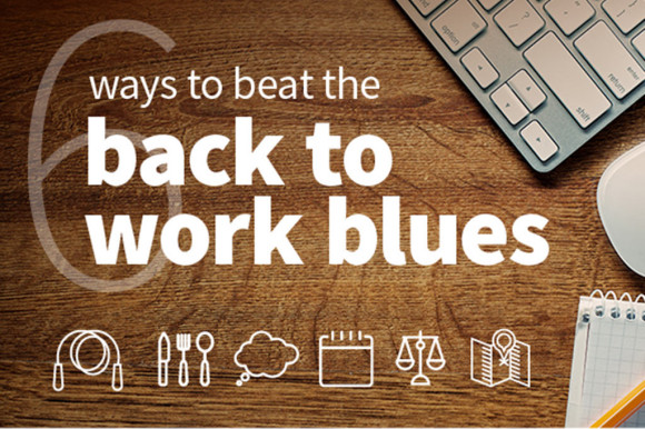 6-ways-to-beat-the-back-to-work-blues-feature