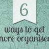 6-ways-to-get-organised-feature