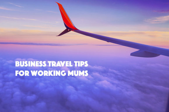 Business-travel-tips-for-working-mums