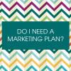 Do-I-need-a-marketing-plan