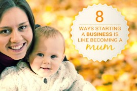 Eight-ways-starting-a-business-is-like-becoming-a-mum