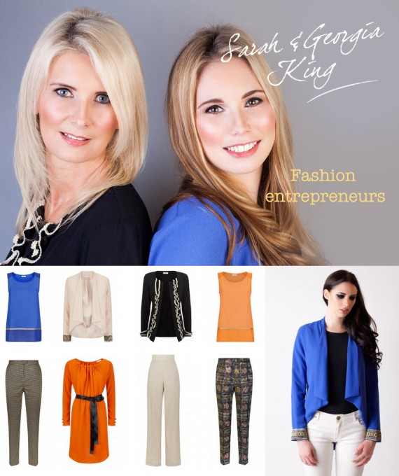 Interview With :   Georgia King and her mum Sarah, fashion entrepreneur