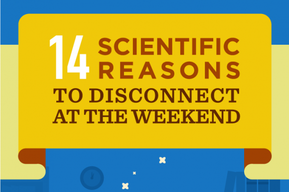 14 scientific reasons why you should take the weekend off