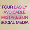Four-easily-avoidable-mistakes-on-social-media