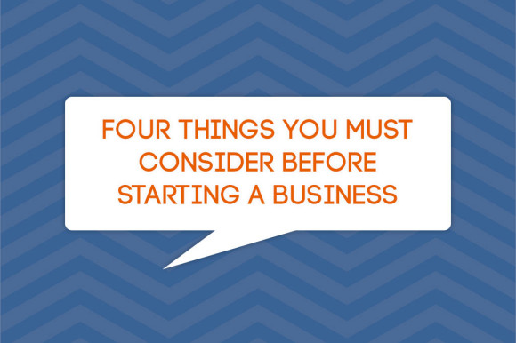 Four-things-you-MUST-consider-before-starting-a-business