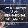 Four-tips-to-help-you-survive-as-an-international-freelancer