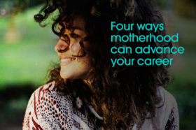 Four-ways-motherhood-can-advance-your-career