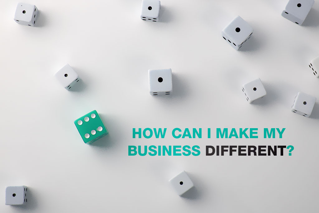 How Can I Make My Business Different From The Competition