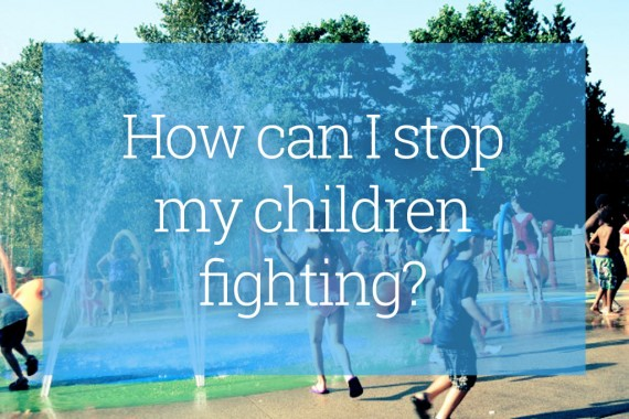 How-can-I-stop-my-children-fighting-