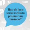 How-do-I-use-social-media-to-promote-my-business
