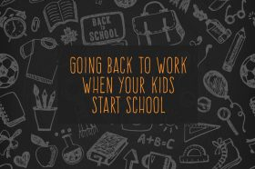 how-to-go-back-to-work-when-your-kids-start-school