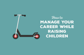 How-to-manage-your-career-while-raising-children