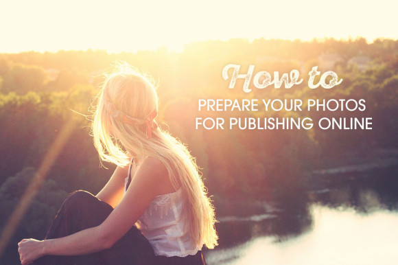 How-to-prepare-your-photos-for-publishing-online