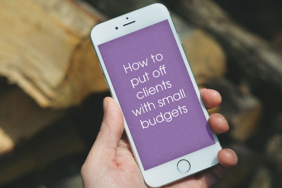 How-to-put-off-clients-with-small-budgets