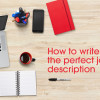 How-to-write-the-perfect-job-description
