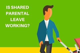 IS SHARED PARENTAL LEAVE WORKING?