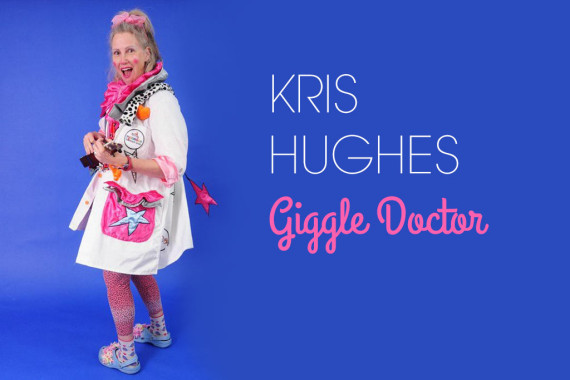 Interview With :   Kris Hughes, Giggle Doctor