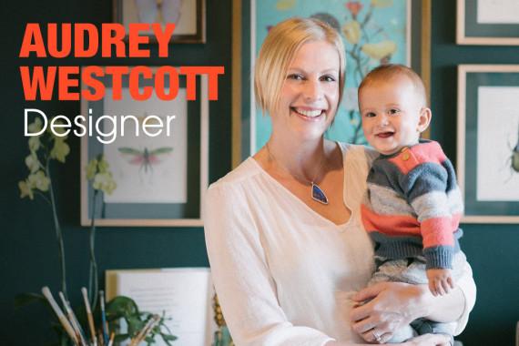 Interview With :   Audrey Westcott, freelance designer