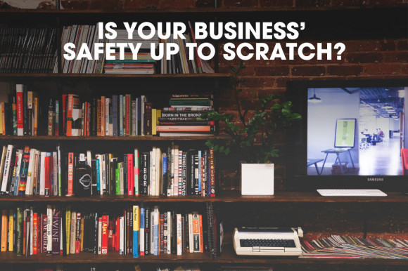 Is-Your-Business-Safety-Up-To-Scratch