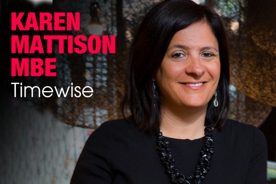 Interview With :   Karen Mattison MBE, Joint CEO of Timewise