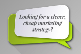 Looking-for-a-clever,-cheap-marketing-strategy