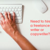 Need-to-hire-a-freelance-writer-or-copywriter
