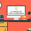 Nine-CV-writing-tips-after-a-career-break