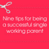 Nine-tips-for-being-a-successful-single-working-parent