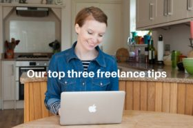 Our top three freelance tips