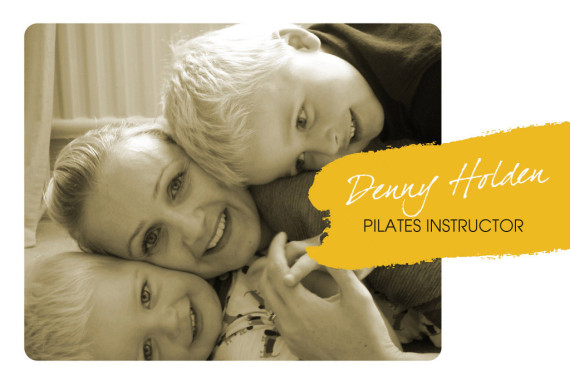 Interview With :   Denny Holden, Pilates instructor