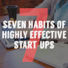 Seven-habits-of-highly-effective-start-ups