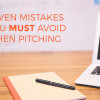 Seven-mistakes-you-MUST-avoid-when-pitching