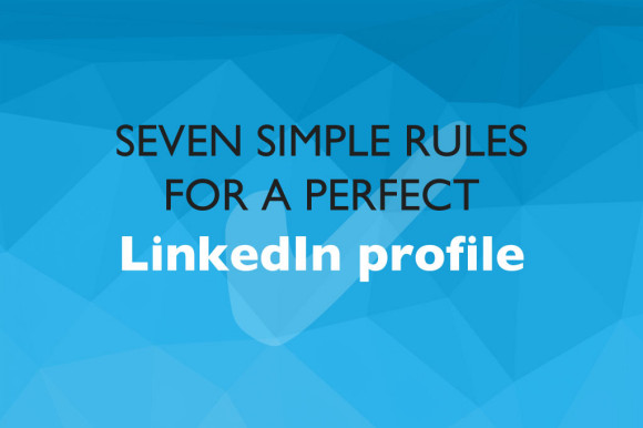 Seven-simple-rules-for-a-perfect-LinkedIn-profile