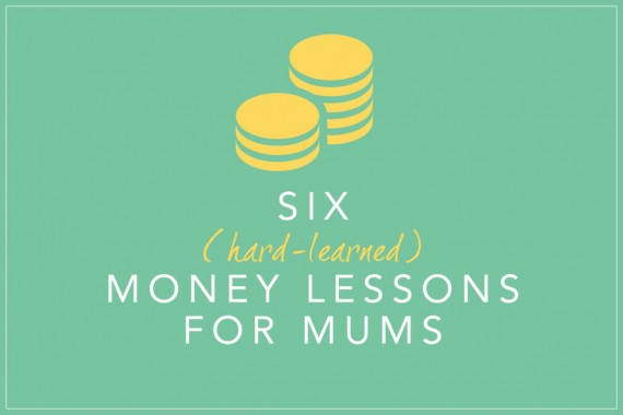 Six-hard-learned-money-lessons-for-mums