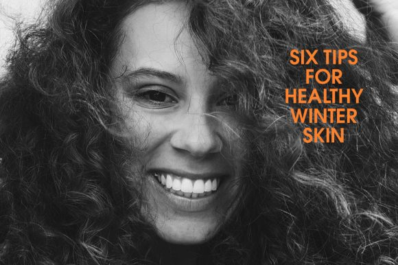 six-tips-for-healthy-winter-skin