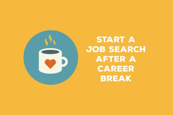 Start-a-job-search-after-a-career-break