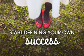 Start-defining-your-own-success