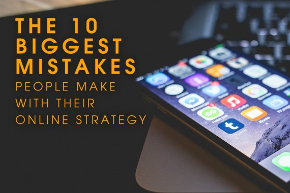 The-10-biggest-mistakes-people-make-with-their-online-strategy