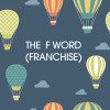 The--F-word-FRANCHISE