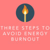 Three-steps-to-avoid-energy-burnout