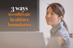 Three-ways-to-cultivate-healthier-boundaries